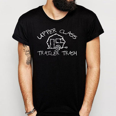 Upper Class Trailer Trash Funny Screenprinted Men'S T Shirt