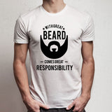 With Great Beard Comes Great Responsibility Men'S T Shirt
