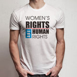 Women'S Rights Are Human Rights Men'S T Shirt