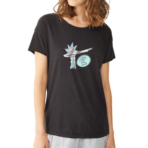 Wubba Lubba Dab Dab Rick And Morty Women'S T Shirt
