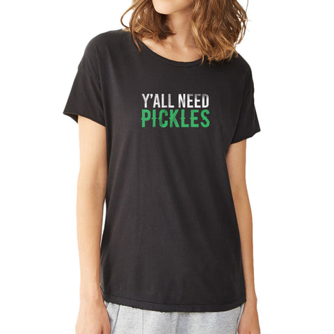 Y'All Need Pickles Graphic Foodie Women'S T Shirt