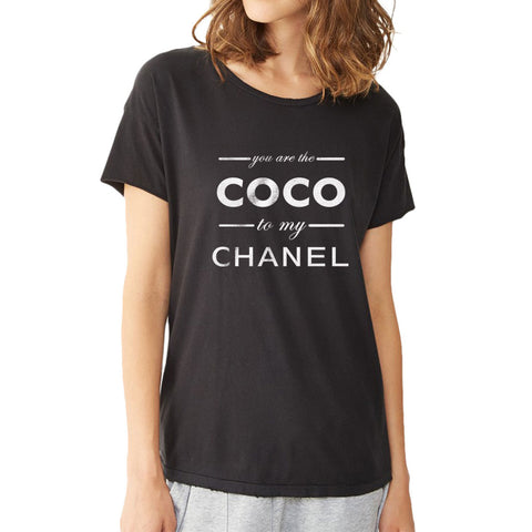 You Are The Coco To My Channel Women'S T Shirt