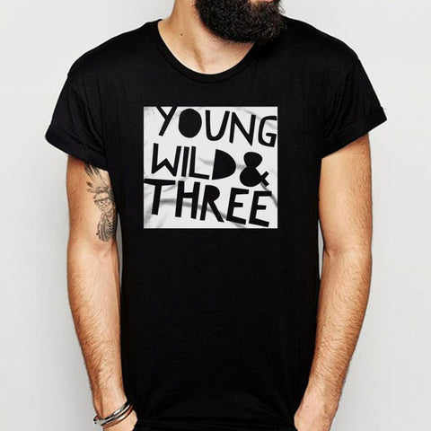 Young Wild And Three Birthday 3Rd Birthday Wild Things Men'S T Shirt