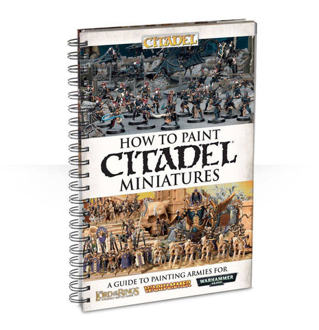 How to Paint Citadel Miniatures (Spiral Bound)