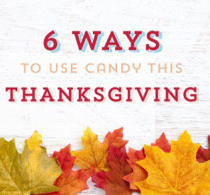 6 Ways To Use Candy This Thanksgiving