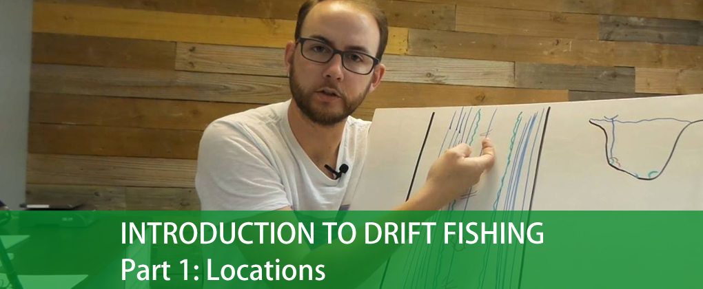 Introduction To Drift Fishing, Part 1: Location
