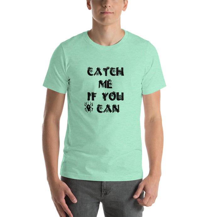 Catch me if you can  Unisex T-Shirt - summerinstates
