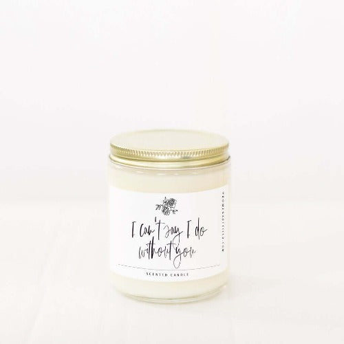 Promenade Field I Can't Say I Do Without You Candle - Bon Vivant Gift Boxes | Austin, Texas