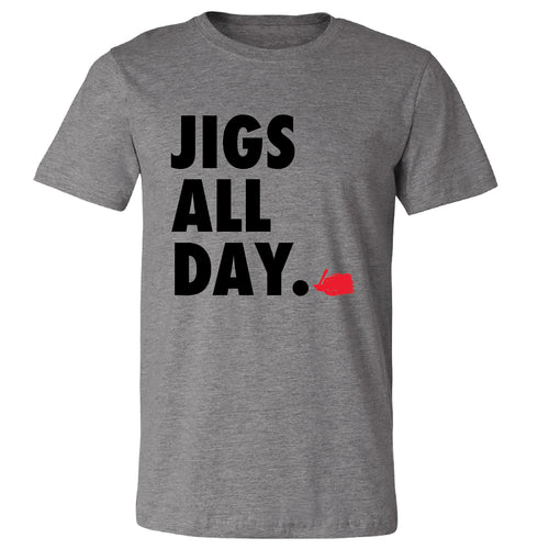 Jigs All Day T-Shirt