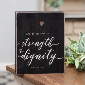 Strength and Dignity Box Sign