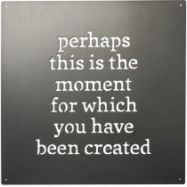 Magnet Board - Perhaps This Was the Moment You Were Created For
