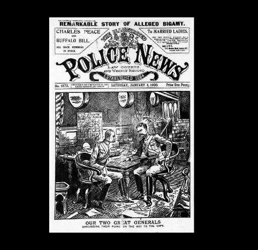 Illustrated Police News - South African War - 1900