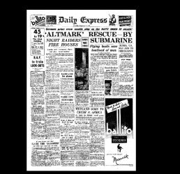 Daily Express - capture of the Altmark and the rescue of captured British Seamen - 1940