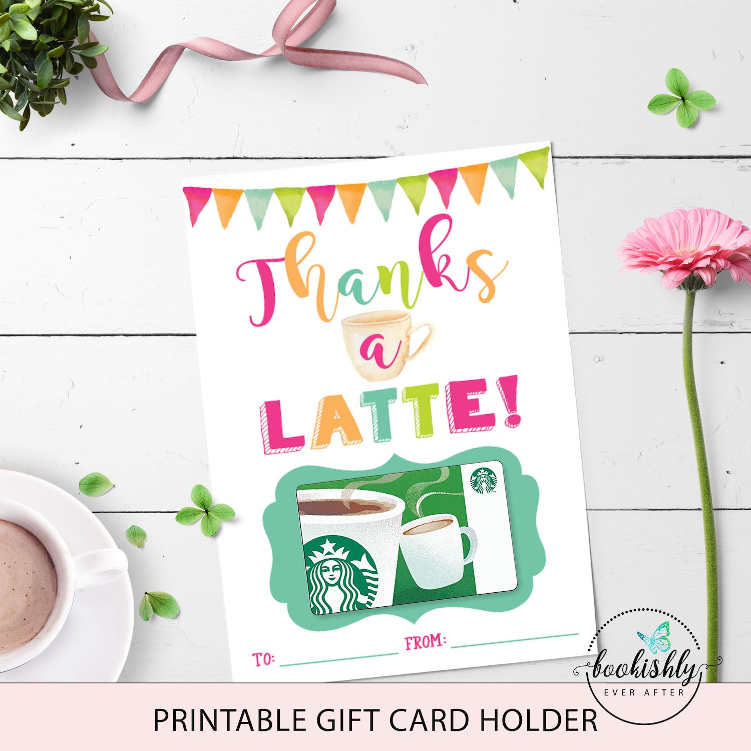 Thanks a Latte Teacher Gift Card Holder Printable – Bookishly Ever Pertaining To Thanks A Latte Card Template