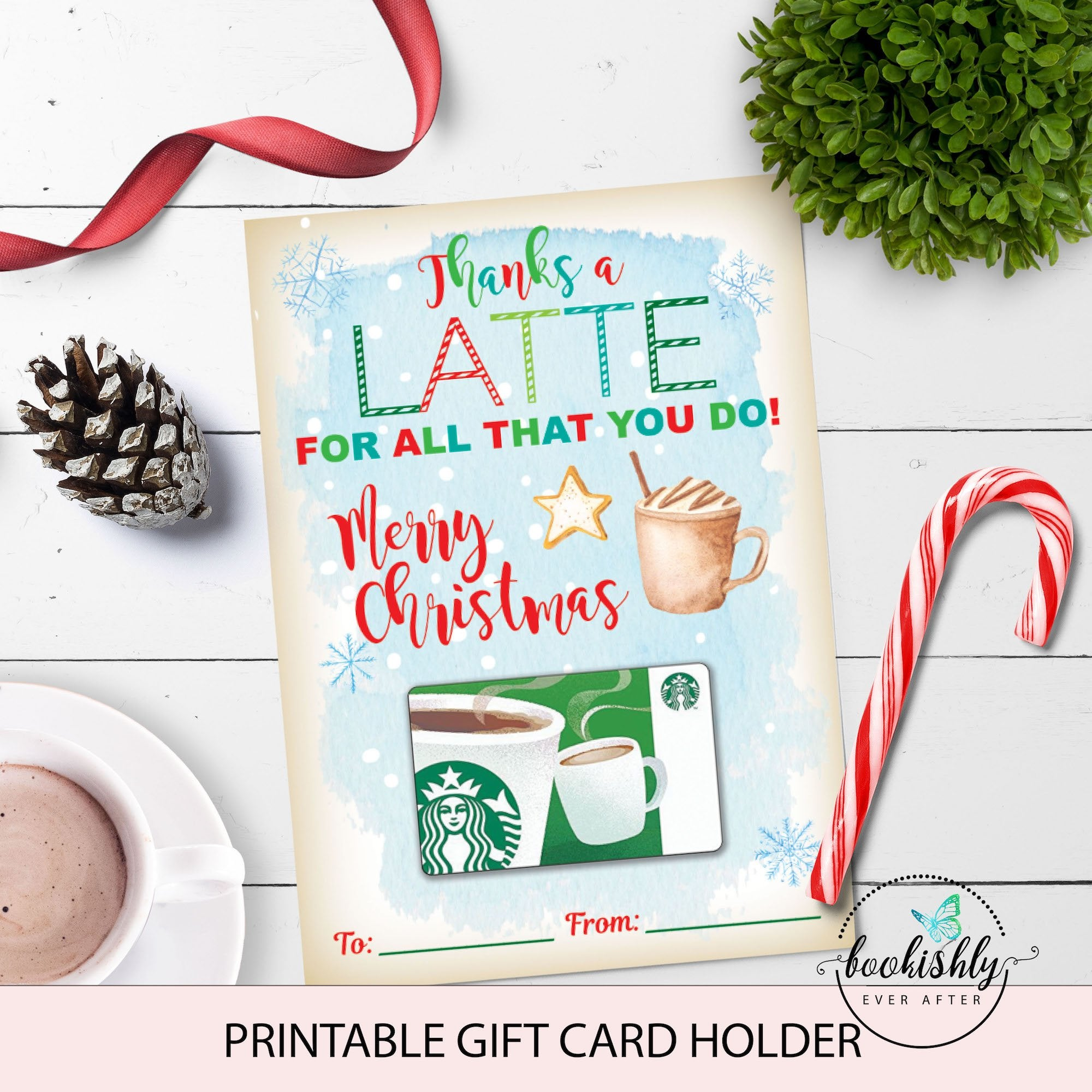 Thanks a Latte Christmas Gift Card Holder Printable – Bookishly Pertaining To Thanks A Latte Card Template