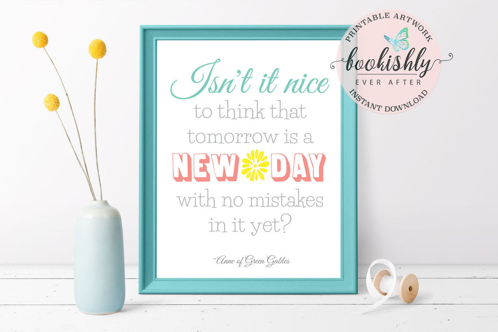 Anne Of Green Gables Tomorrow Is A New Day Quote Printable Wall