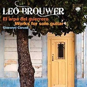 Brouwer: Works for Guitar Solo by Giovanni Caruso