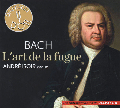 J.S. Bach: The Art of Fugue by André Isoir