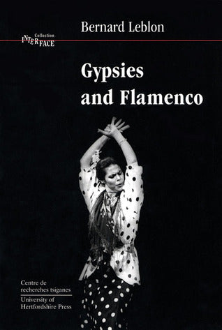 Gypsies and Flamenco by Bernard Leblon