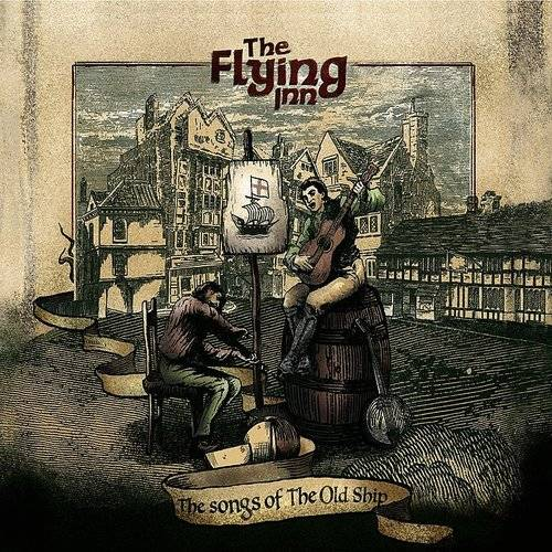 THE FLYING INN The Songs of The Old Ship