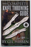 The Complete Knife Throwing Guide by Gil Hibben