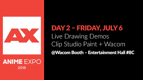 Anime Expo - Friday, July 6 - Clip Studio Paint Live Drawing Demo