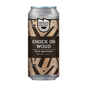 DEEDS BREWING - KNOCK ON WOOD (barrel aged pilsner)