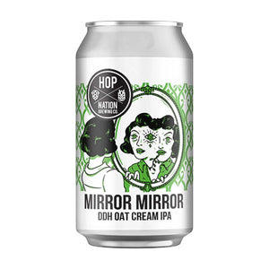 HOP NATION BREWING CO - MIRROR MIRROR (DDH oat cream IPA)