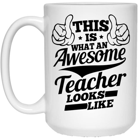 Drinkware - Awesome Teacher 15 Oz. White Mug