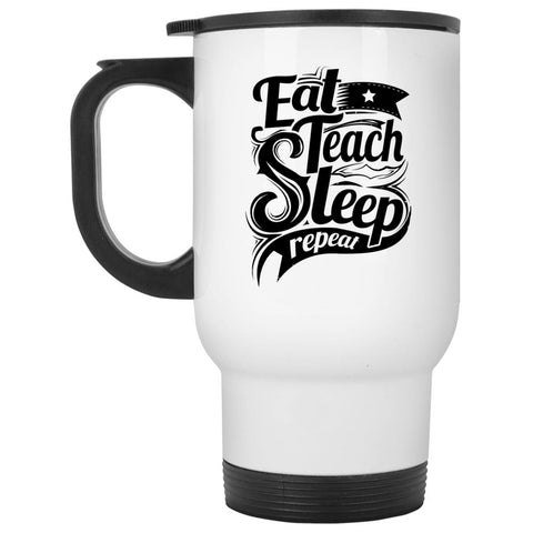 Drinkware - Teach Repeat White Travel Mug