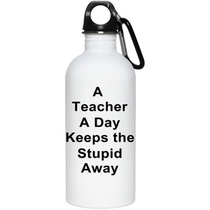 Drinkware - Teacher A Day 20 Oz. Stainless Steel Water Bottle