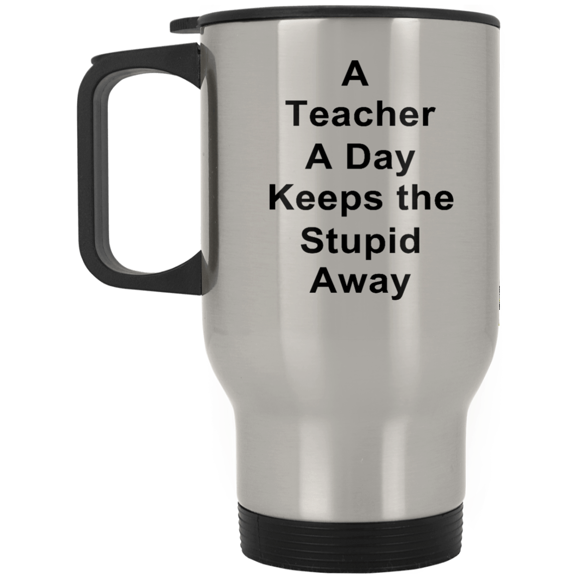 Drinkware - Teacher A Day Silver Stainless Travel Mug