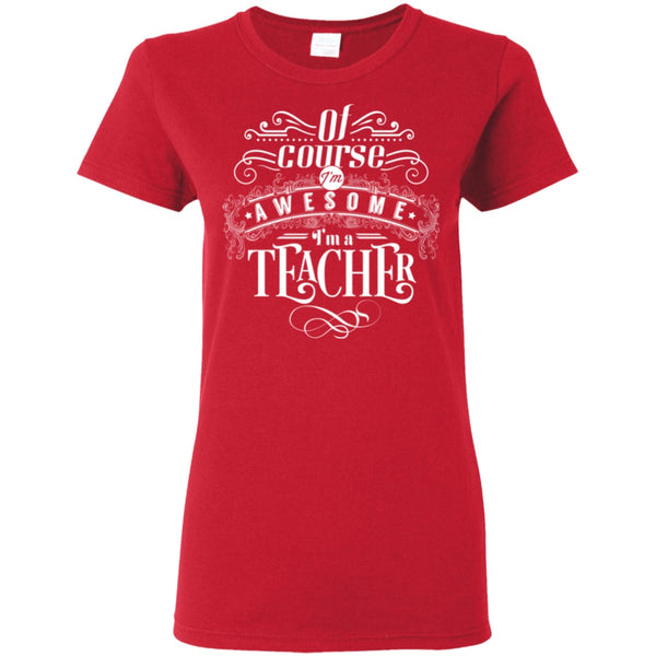 T-Shirts - I'm Awesome G500L Ladies' T-Shirt