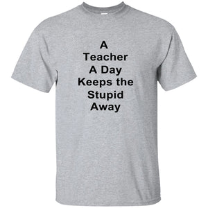 T-Shirts - Teacher A Day Ultra Cotton T-Shirt