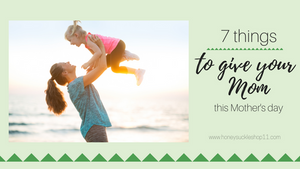 7 things to give this Mother's Day