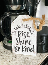 Rise, shine, be kind