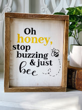 Oh honey, stop buzzing and just bee