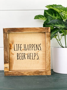 Life happens beer helps