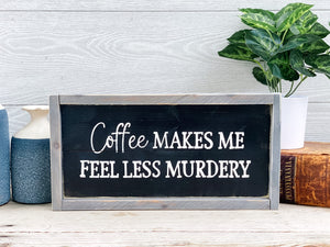 Coffee makes me less murdery