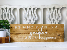 He who plants a garden plants happiness