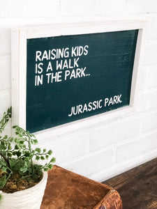 Raising kids is a walk in the park... Jurassic park
