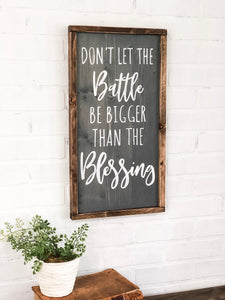 Don't let the battle be bigger than the blessing