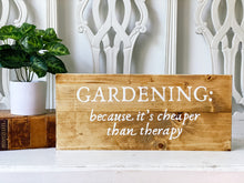 Gardening because it's cheaper than therapy