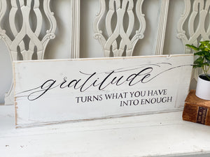 Gratitude turns what you have into enough