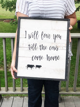I  will love you till the cows come home