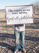 His mercies are new every morning Great is thy faithfulness