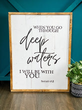When you go through deep waters I will be with you Isaiah 43:2