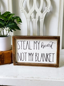 Steal my heart not my blanket