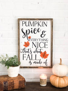 Pumpkin spice and everything nice that's what fall is made of
