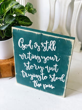 God is still writing your story, stop trying to steal the pen